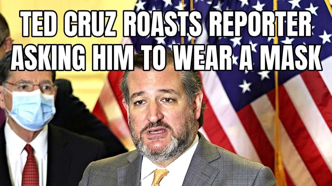 Ted Cruz Roasts Reporter Asking Him To Wear A Mask