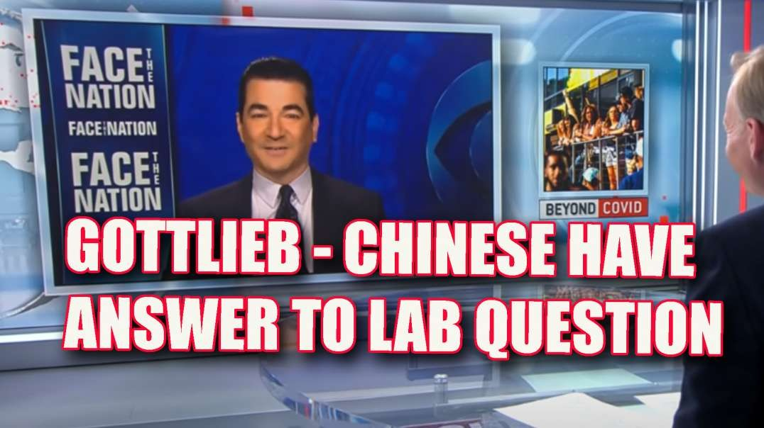 GOTTLIEB: THE CHINESE CAN PROVE IT WITH BLOOD SAMPLES