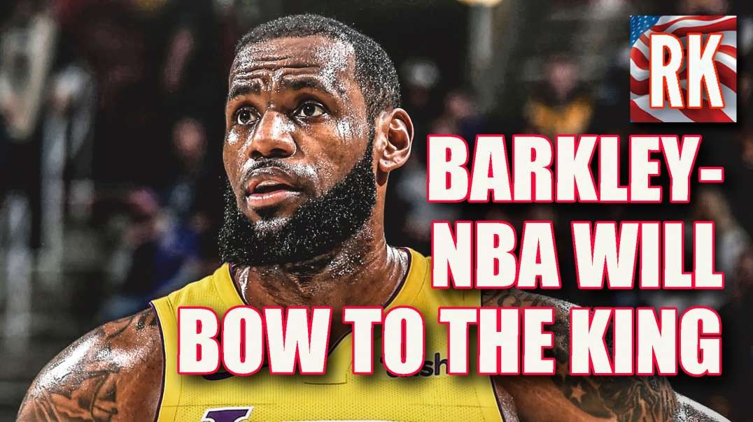Barkley - NBA Will Bow to the King