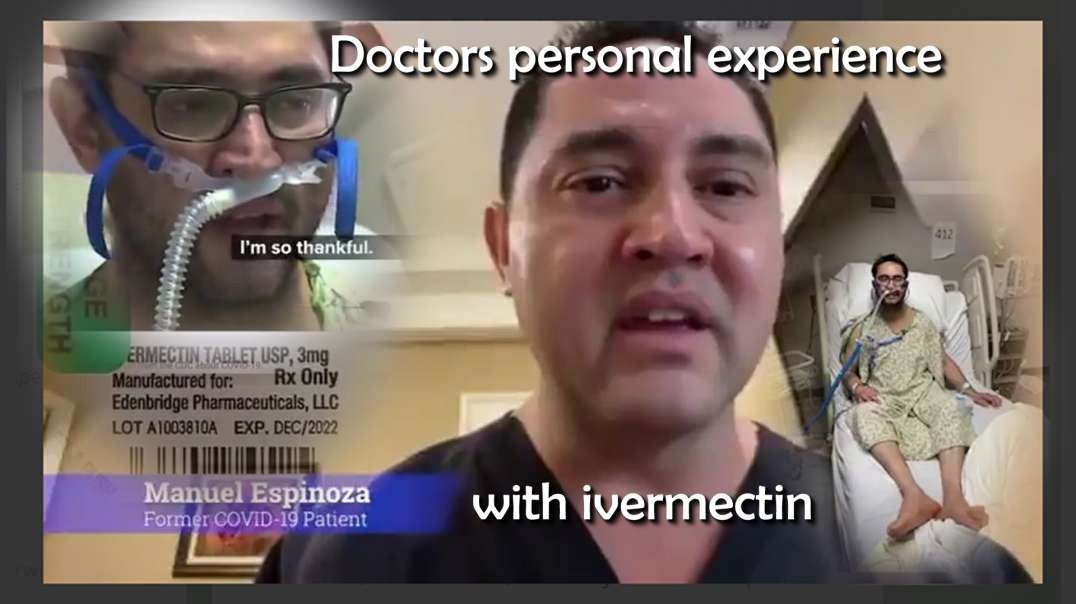 2020 DEC 10 Dr Manuel Espinoza a former COVID19 Patient personal experience with ivermectin
