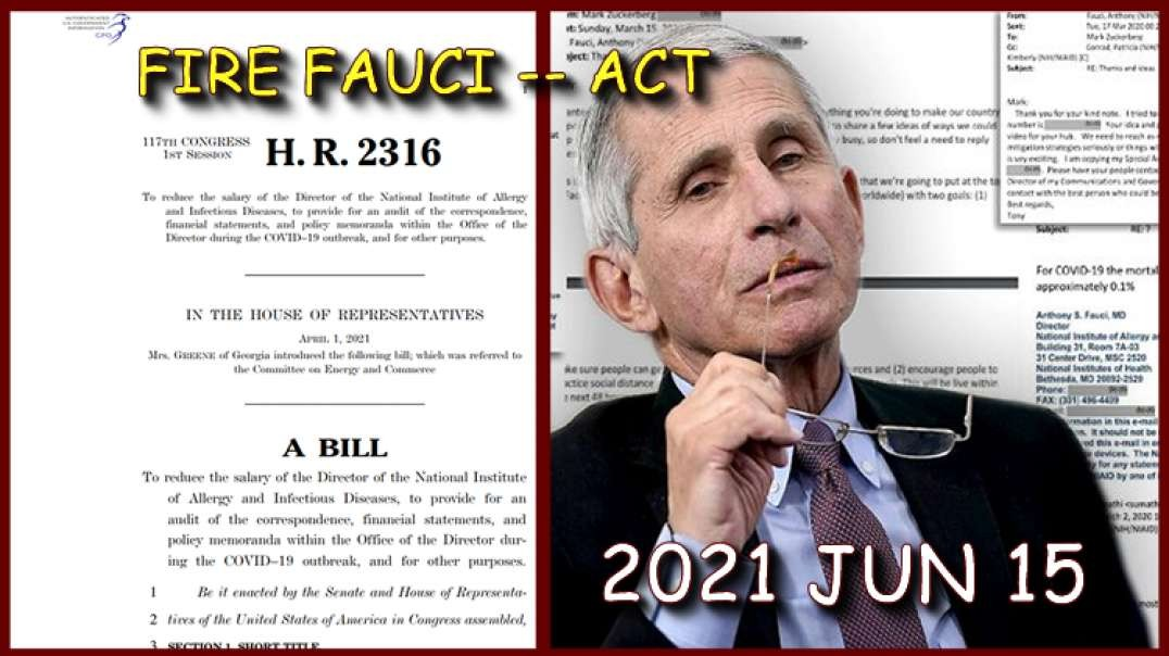 2021 JUN 15 FIRE FAUCI ACT (HR 2316) and bring salary down to zero Introduced in Congress