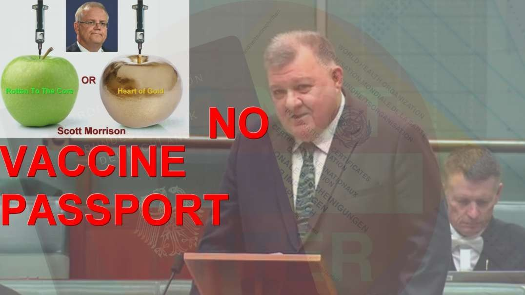 One Giant Medical Experiment - Craig Kelly introduces a Bill to Ban Covid19 injection Passports.