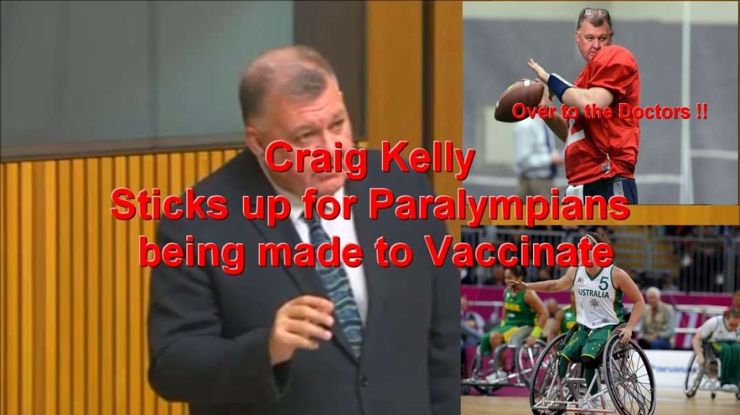 Craig Kelly Sticks up for Paralympians Being Forced to Take Experimental Vaccines