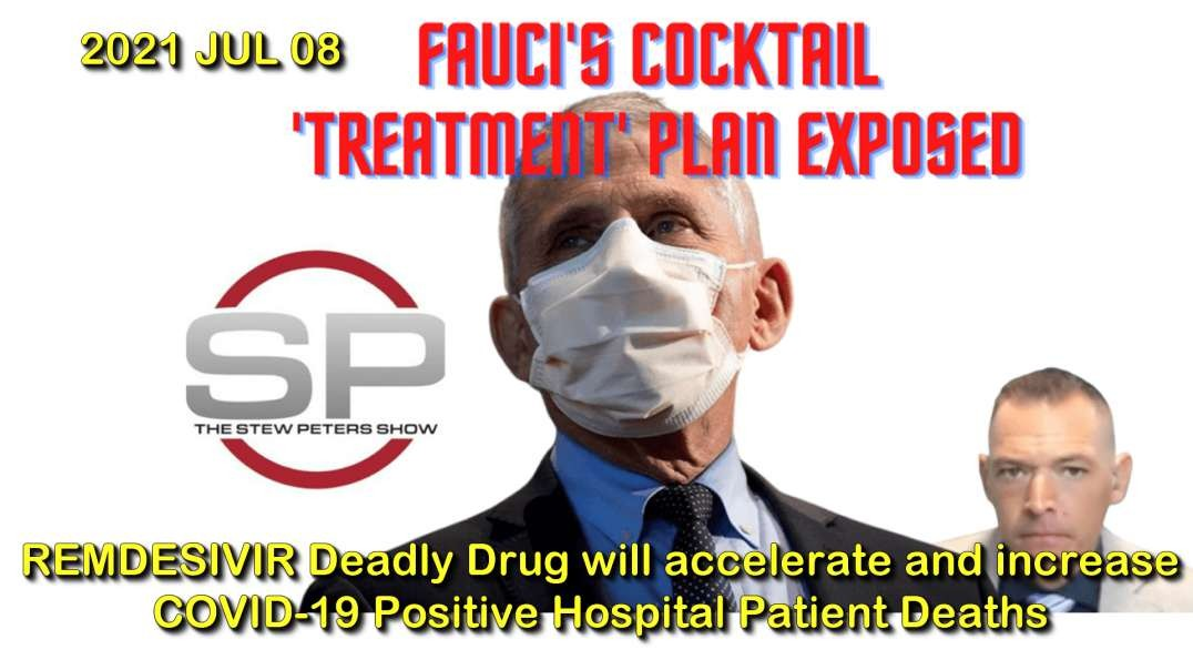 2021 JUL 08 Dr Ardis Exposes Fauci Premeditated Murder, Meds Cocktails of Treatment Since Day One
