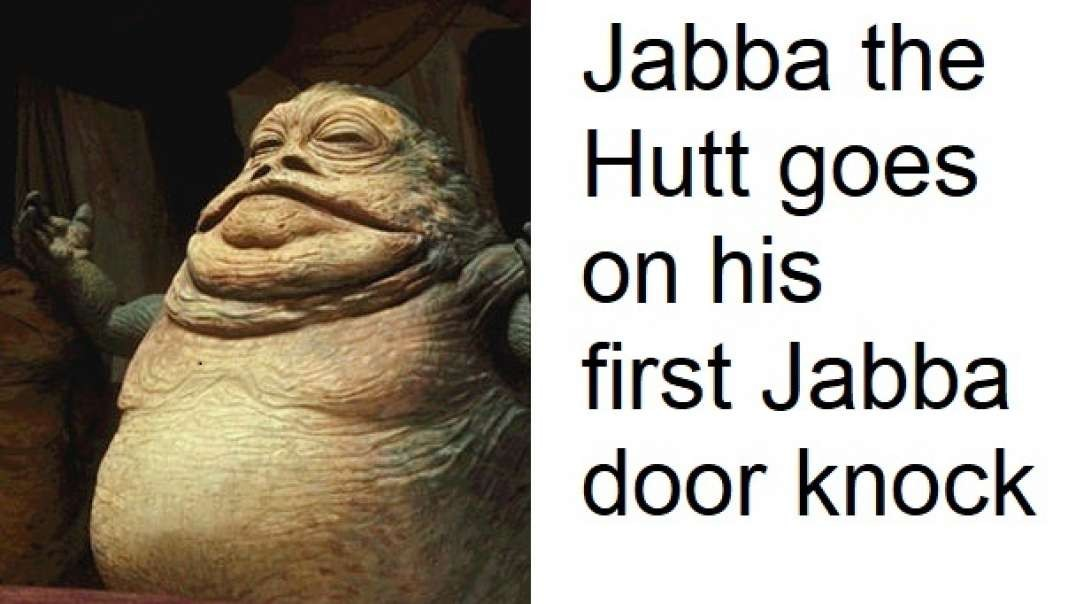 It's that Jabba, Jabba time, or is it?