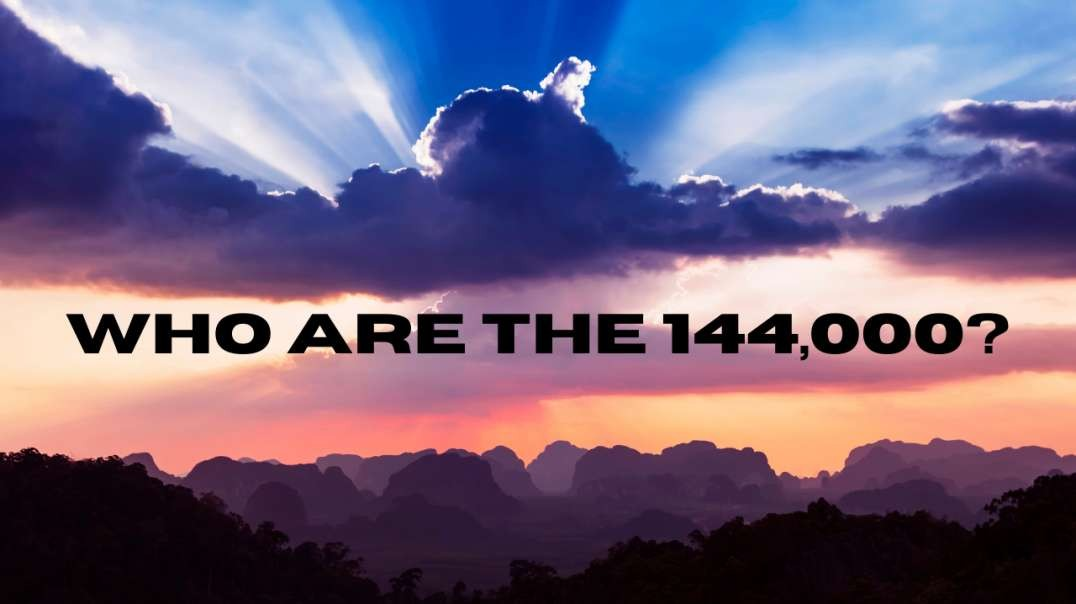 Who Are the 144,000 from Revelation