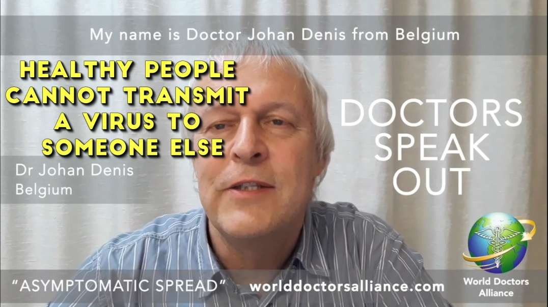 2021 JAN 22 Healthy People Cannot Transmit A Virus to Someone Else by Dr John Denis