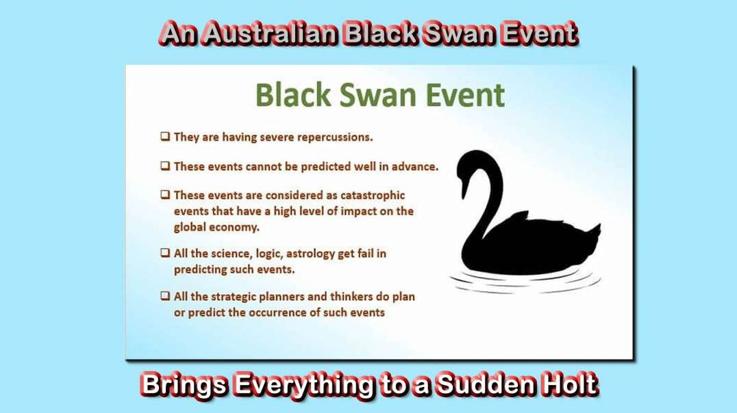 2021 AUG 23 An Australian Black Swan Event brings everything to a sudden holt_1080p