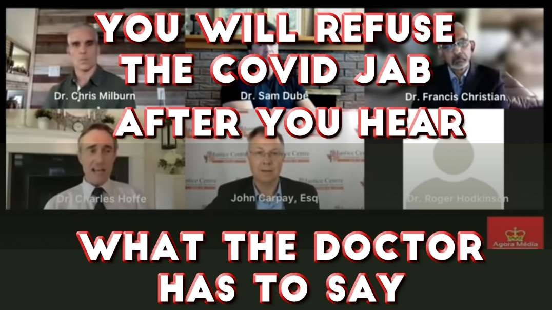 2021 AUG 13 You will Refuse the Covid Jab After You Hear What These Doctors Have to Say