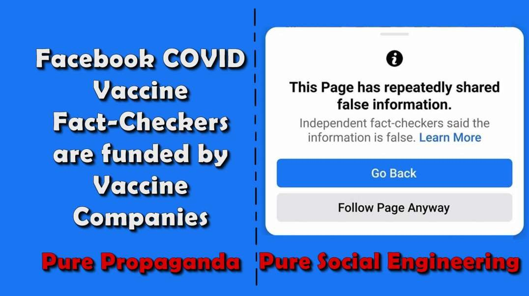 2021 AUG 01 Facebook Covid Vaccine Fact Checkers are funded by Vaccine Companies