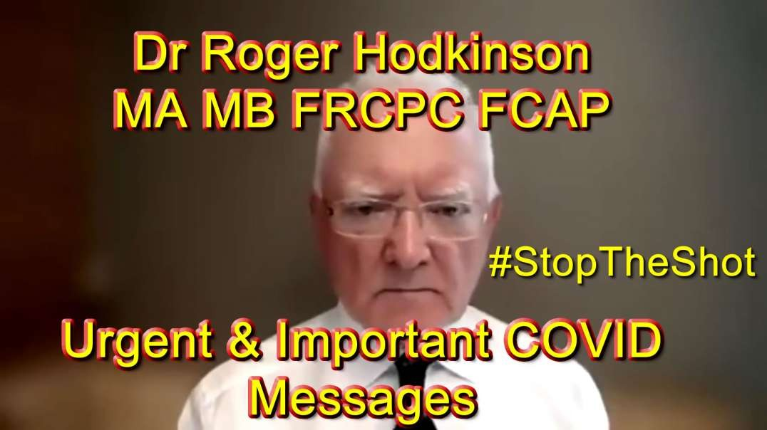 2021 AUG 20 Dr Roger Hodkinson MA MB FRCPC FCAP Urgent and Important Messages on COVID