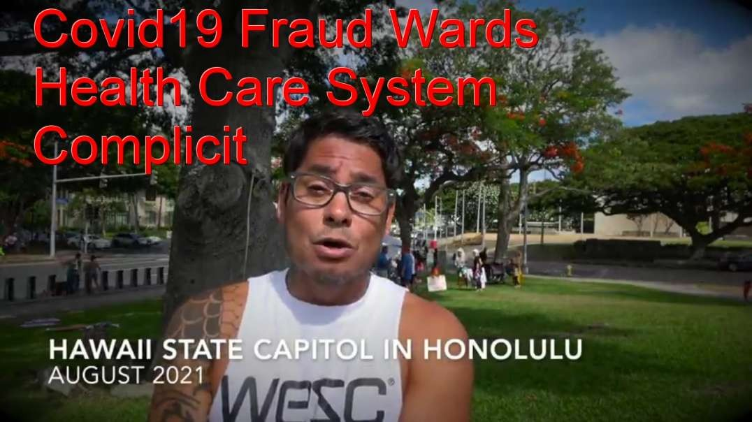 20210808 Abrien Aguirre - Hawaii - Reporting on Covid19 Fraud Wards