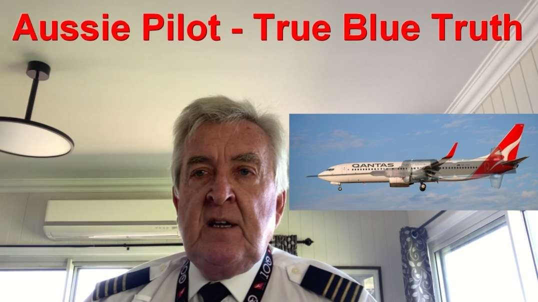 Aussie Pilot with True Blue Truth | Shame on Qantas and Shame on the Australian Government