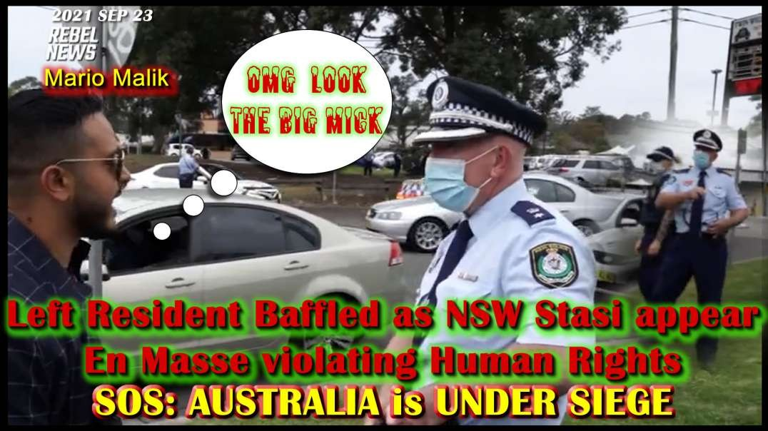 2021 SEP 23 The Big Prick Left Resident Baffled as NSW Stasi appear En Masse violating Human Rights