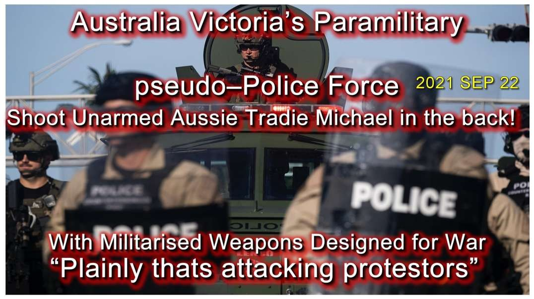 2021 SEP 22 Tradie Michael tells his story as he was shot by STASI SCUM