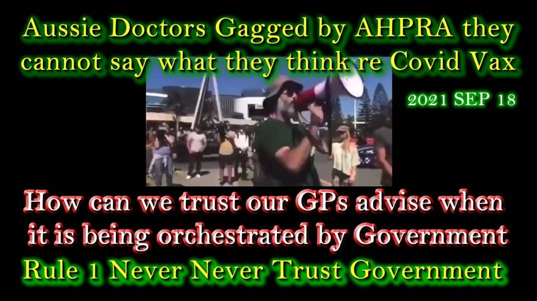 2021 SEP 18 Aussie Doctors Gagged by AHPRA they can not say what they think re Covid Vax