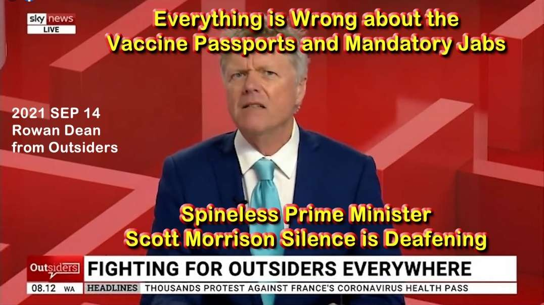 2021 SEP 14 Rowan Dean from Outsiders Everything Wrong with Vaccine Passports and Mandatory Jabs