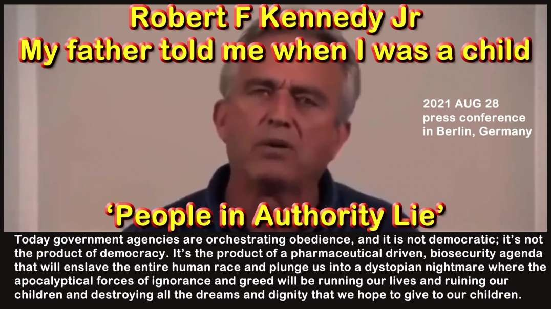 2021 AUG 28 Robert F Kennedy Jr My father told me when I was a child