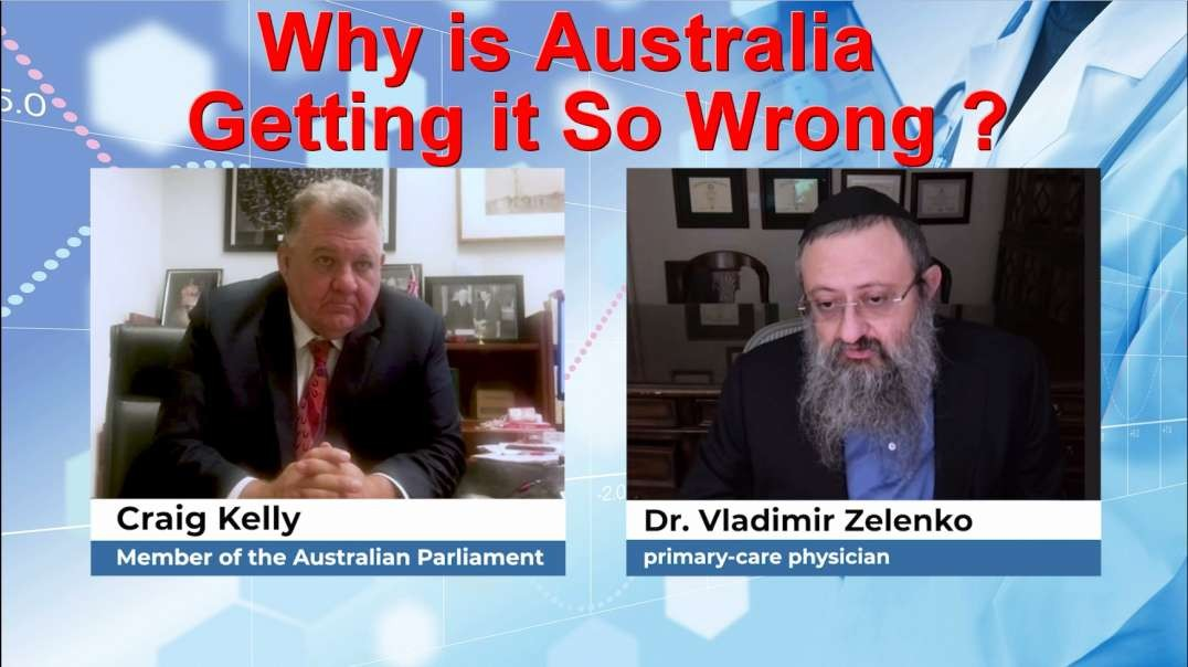Dr Zelenko Interview with Craig Kelly - How can Australia Get it so Wrong