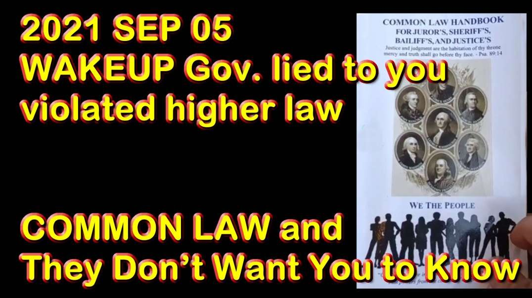 WAKEUP governments lied to you violated higher law COMMON LAW and They Don't Want You to Know