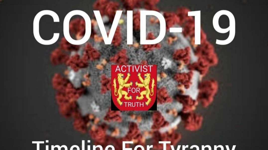 Covid-19: Timeline For Tyranny