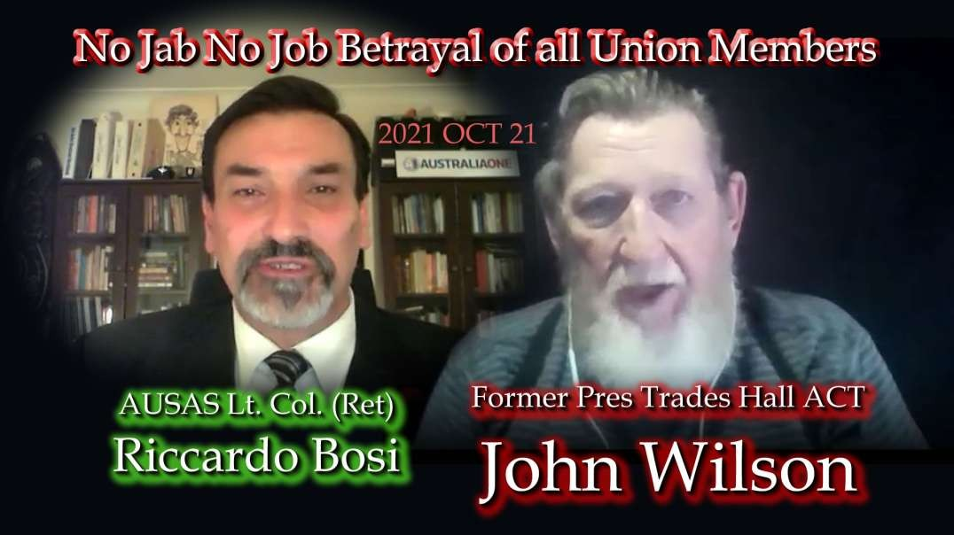 2021 OCT 21 Riccardo with John Wilson Former Pres Trades Hall ACT talk about Betrayal of all members