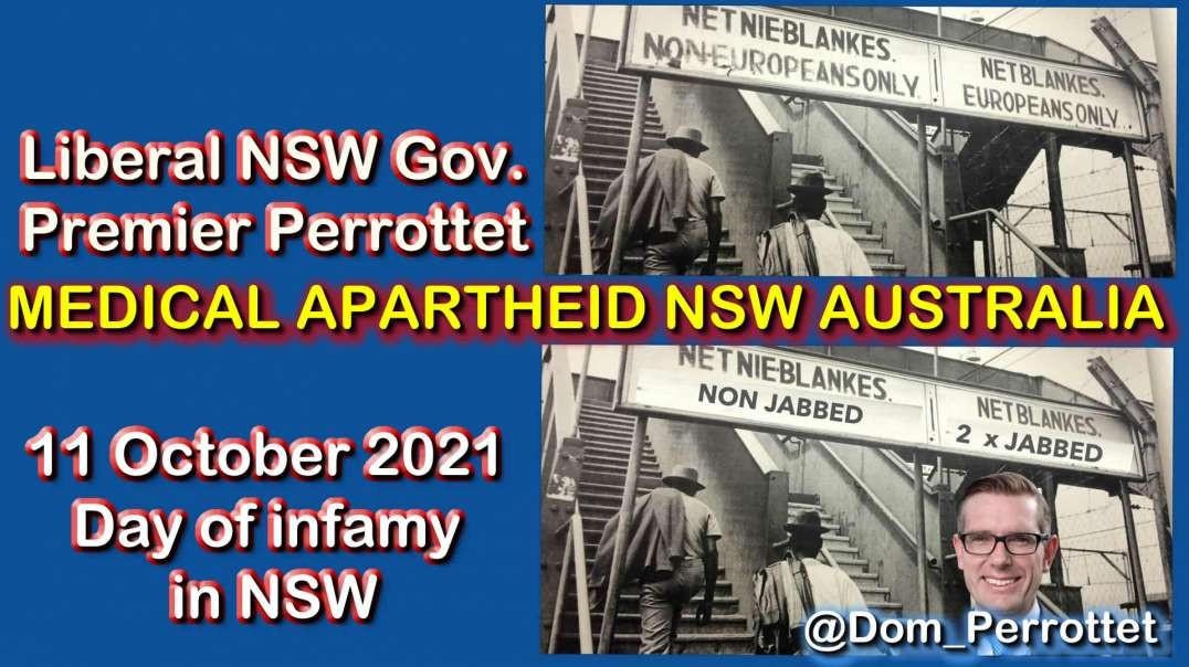 2021 OCT  11 MEDICAL APARTHEID AUSTRALIA this Day of infamy in NSW shame on Premier Perrottet