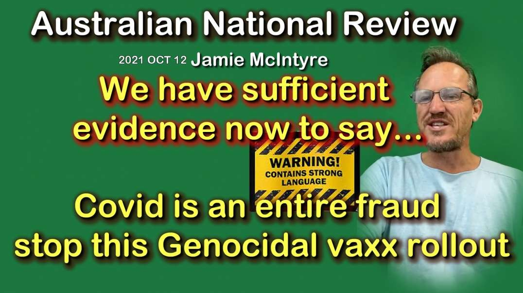 2021 OCT 12 Australian National Review Covid is an entire fraud stop the genocidal vaxx rollout