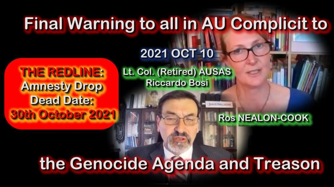 2021 OCT 10 AU SAS Ret Lt Col Bosi final warning to all Complicit to Genocide Agenda and Treason